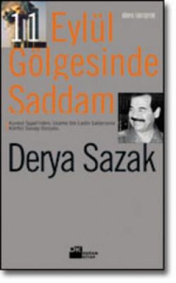 11 Eylül Gölgesinde Saddam<br><span>Kuveyt İşgalinden, Usame bin Ladin Saldırısına Körfez Savaşı Dosyası</span>