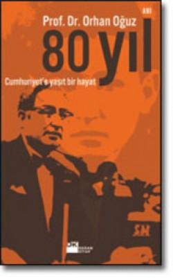 80 Yıl<br><span>Cumhuriyet'e Yaşıt Bir Hayat</span>