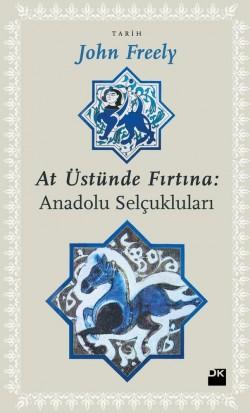 At Üstünde Fırtına<br><span>Anadolu Selçukluları</span>