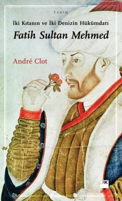 Fatih Sultan Mehmed<br><span>İki Kıtanın ve İki Denizin Hükümdarı</span>