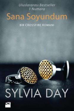 Sana Soyundum<br><span>Bir Crossfire Romanı</span>