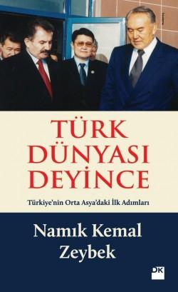 Türk Dünyası Deyince<br><span>Türkiye'nin Orta Asya'ya İlk Adımları…</span>