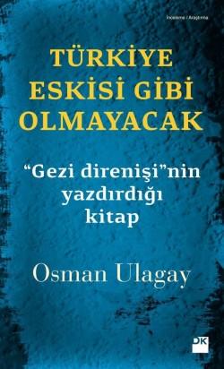 """Türkiye Eskisi Gibi Olmayacak<br><span>""""Gezi direnişi""""nin yazdırdığı kitap</span>"""