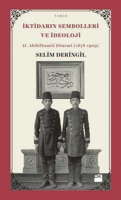 İktidarın Sembolleri Ve İdeoloji<br><span>II. Abdülhamid Dönemi (1876-1909)</span>