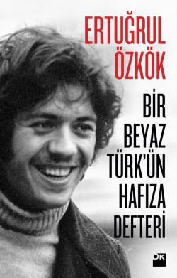 Bir Beyaz Türk'ün Hafıza Defteri