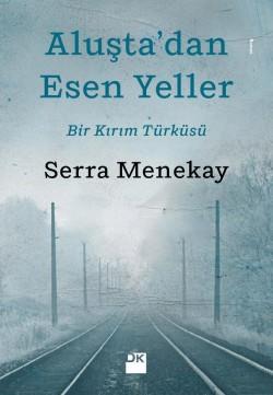 Aluşta'dan Esen Yeller<br><span>Bir Kırım Türküsü</span>
