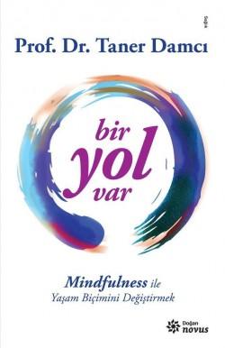 Bir Yol Var<br><span>Mindfulness İle Yaşam Biçimini Değiştirmek</span>