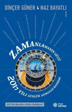 Zamanlamanın Gücü - 2017 Yılı Günlük Astroloji Rehberi