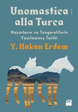 Unomastica alla Turca<br><span>Hazarların ve Tengerelilerin Yazılmamış Tarihi</span>