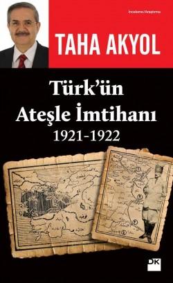 Türk'ün Ateşle İmtihanı<br><span>1921-1922</span>