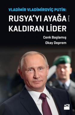 Rusya'yı Ayağa Kaldıran Lider<br><span>Vladimir Vladimiroviç Putin</span>