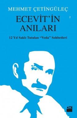 Ecevit'in Anıları<br><span>12 Yıl Saklı Tutulan Veda Sohbetleri</span>