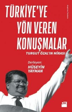 Türkiye'ye Yön Veren Konuşmalar<br><span>Turgut Özal'ın Mirası</span>