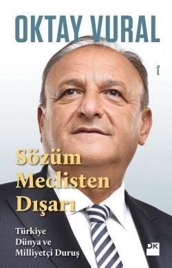 Sözüm Meclisten Dışarı<br><span>Türkiye Dünya ve Milliyetçi Duruş</span>