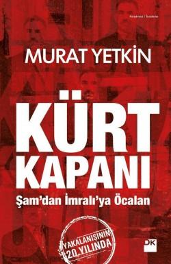 Kürt Kapanı<br><span>Şam'dan İmralı'ya Öcalan</span>