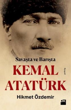 Kemal Atatürk<br><span>Savaşta Ve Barışta</span>