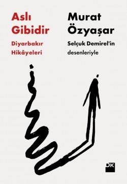 Aslı Gibidir<br><span>Diyarbakır Hikayeleri</span>
