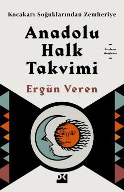 Anadolu Halk Takvimi<br><span>Kocakarı Soğuklarından Zemheriye</span>