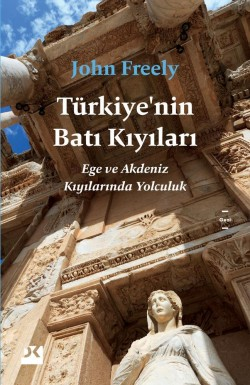 Türkiye'nin Batı Kıyıları<br><span>Ege ve Akdeniz Kıyılarında Yolculuk</span>