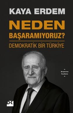 Neden Başaramıyoruz?<br><span>Demokratik Bir Türkiye</span>