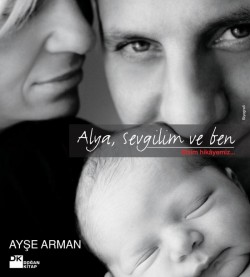 Alya, Sevgilim ve Ben<br><span>Bizim Hikâyemiz...</span>