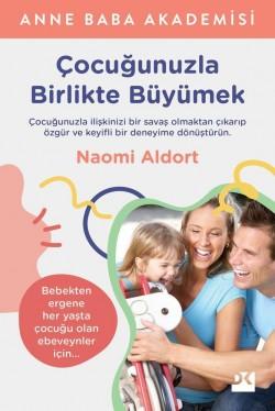 Çocuğunuzla Birlikte Büyümek<br><span>Bebekten ergene her yaşta çocuğu olan ebeveynler için...</span>