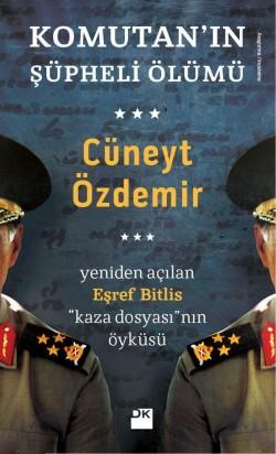 Komutanın Şüpheli Ölümü<br><span>Yeniden Açılan Eşref Bitlis dosyası</span>