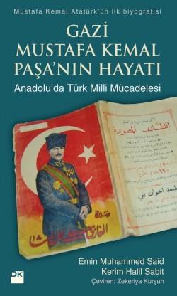 Gazi Mustafa Kemal Paşa'nın Hayatı<br><span>Anadolu'da Türk Milli Mücadelesi</span>