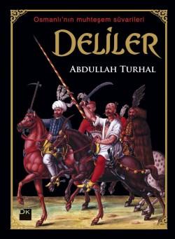 Deliler<br><span>Osmanlı'nın Muhteşem Süvarileri</span>
