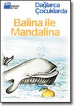 Balina ile Mandalina<br><span>Dağlarca Çocuklarda</span>