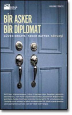 Bir Asker Bir Diplomat<br><span>Güven Erkaya - Taner Baytok Söyleşi</span>