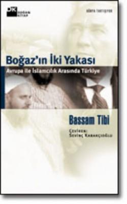 Boğaz'ın İki Yakası<br><span>Avrupa ile İslamcılık Arasında Türkiye</span>
