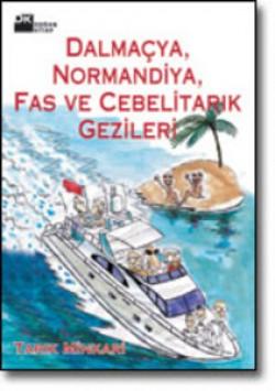 Dalmaçya, Normandiya, Fas ve Cebelitarık Gezileri