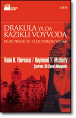 Drakula ya da Kazıklı Voyvoda<br><span>Eflak Prensi III. Vlad Tepeş'in Yaşamı</span>