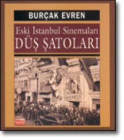 Eski İstanbul Sinemaları<br><span>Düş Şatoları</span>