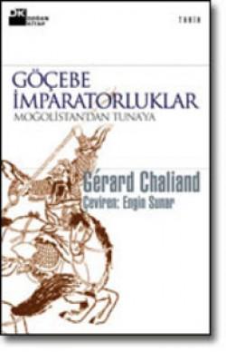 Göçebe İmparatorluklar<br><span>Moğolistan'dan Tuna'ya MÖ V. yy - XVI. yy </span>