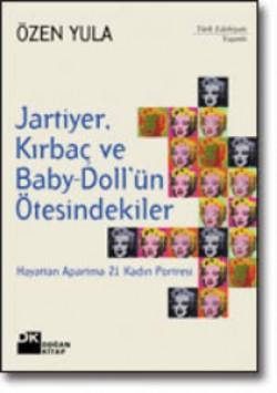 Jartiyer, Kırbaç ve Baby-Doll'ün Ötesindekiler<br><span>Hayattan Apartma 21 Kadın Portresi</span>