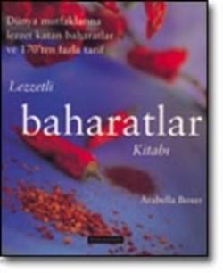 Lezzetli Baharatlar Kitabı<br><span>Dünya Mutfaklarına Lezzet Katan Baharatlar ve 170'ten Fazla Tarif </span>