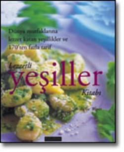 Lezzetli Yeşiller Kitabı<br><span>Dünya Mutfaklarına Lezzet Katan Yeşillikler ve 170'ten Fazla Tarif</span>