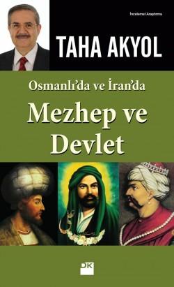 Mezhep ve Devlet<br><span>Osmanlı'da ve İran'da</span>