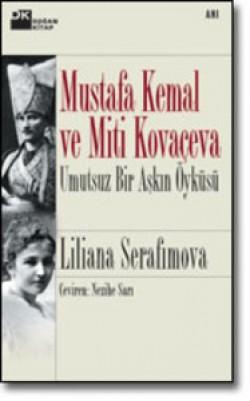 Mustafa Kemal ve Miti Kovaçeva<br><span>Umutsuz Bir Aşkın Öyküsü</span>