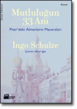 Mutluluğun 33 Anı<br><span>Piter'deki Almanların Maceraları</span>