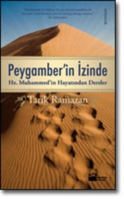 Peygamber'in İzinde<br><span>Hz. Muhammed'in Hayatından Dersler</span>
