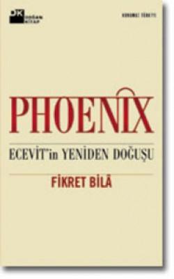Phoenix<br><span>Ecevit'in Yeniden Doğuşu</span>