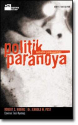 Politik Paranoya<br><span>Nefretin Psikopolitiği</span>