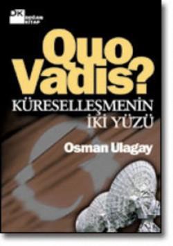 Quo Vadis<br><span>Küreselleşmenin İki Yüzü</span>