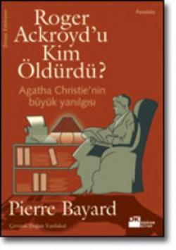 Roger Ackroyd'u Kim Öldürdü?<br><span>Agatha Christie'nin Büyük Yanılgısı</span>
