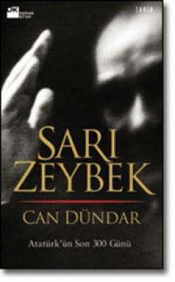 Sarı Zeybek<br><span>Atatürk'ün Son 300 Günü</span>