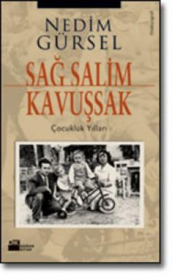 Sağ Salim Kavuşsak<br><span>Çocukluk Yılları</span>