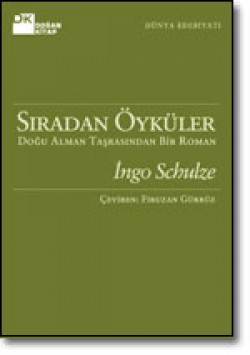 Sıradan Öyküler<br><span>Doğu Alman Taşrasından Bir Roman</span>
